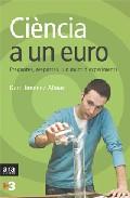Ciencia A Un Euro: Preguntes, Respostes I Un Munt D Experiments por Dani Jimenez