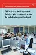 El Estatuto Del Empleado Publico Y La Modernizacion De La Adminis Tracion Local por Monica Alvarez Fernandez