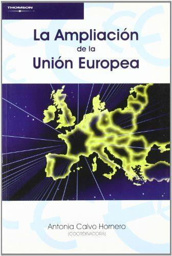 la ampliacion de la union europea-m antonia calvo hornero-9788497325110