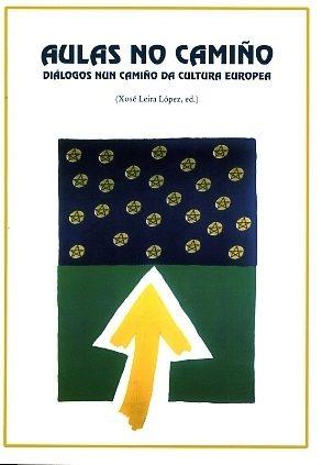 Aulas No Camiño.dialogos Nun Camiño Da Cultura Europea por Xose Leira Lopez Gratis