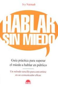 Hablar Sin Miedo: Guia Practica Para Superar El Miedo A Hablar En Publico por Ivy Naistadt epub