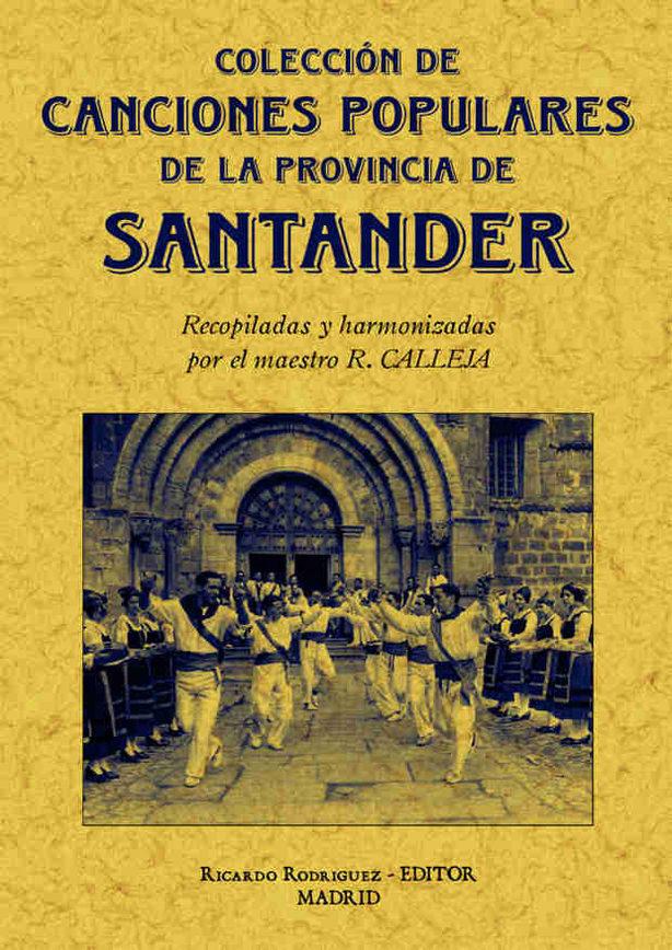 santander: coleccion de cantos populares de la provincia (ed. fac simil)-rafael calleja-9788497614610