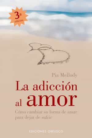 La Adiccion Al Amor por Pia Mellody
