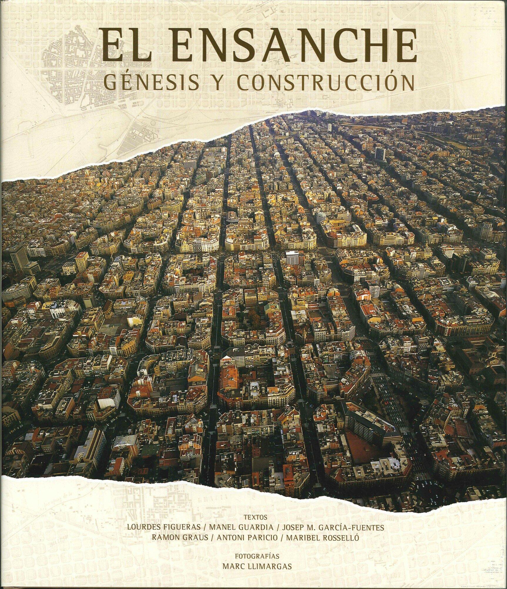 El Ensanche: Genesis Y Construccion por Manel Guardia;                                                                                    Lourdes Figueiras epub