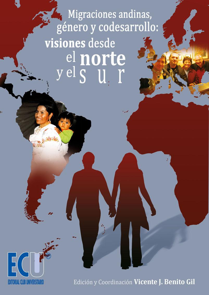 Migraciones Andinas, Género Y Codesarrollo: Visiones Desde El Norte Y El Sur 978-8499483610 por Vicente Jose Benito Gil EPUB FB2