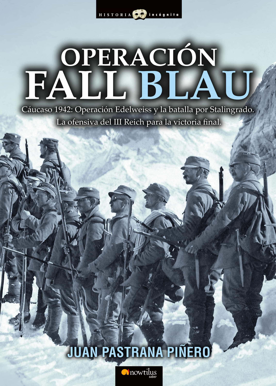 Operación Fall Blau   por Juan Pastrana