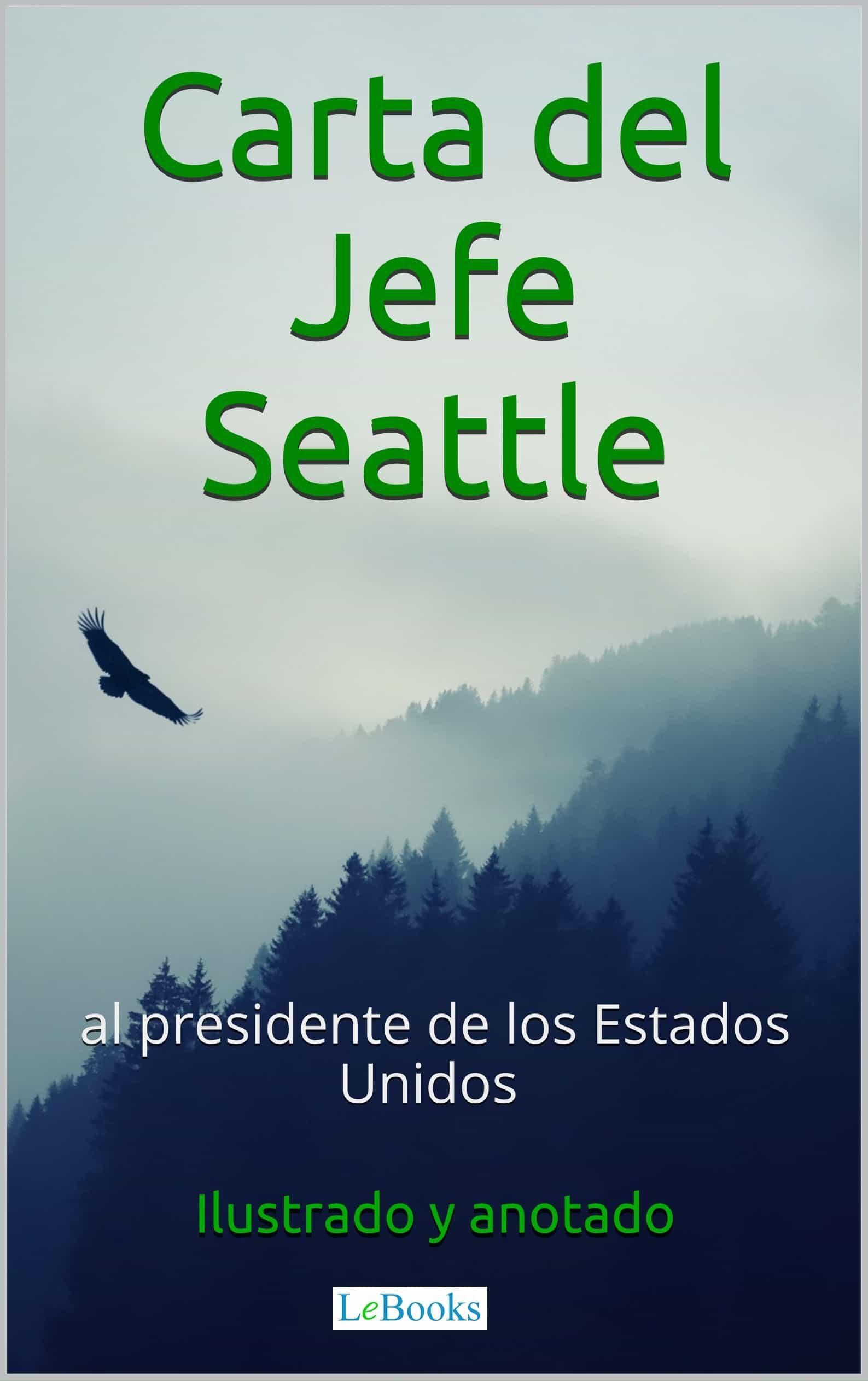 CARTA DEL JEFE SEATTLE AL PRESIDENTE DE LOS ESTADOS UNIDOS EBOOK ...