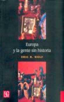 europa y la gente sin historia-eric r. wolf-9789681675110