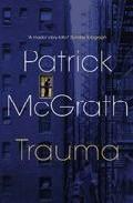 Trauma por Patrick Mcgrath