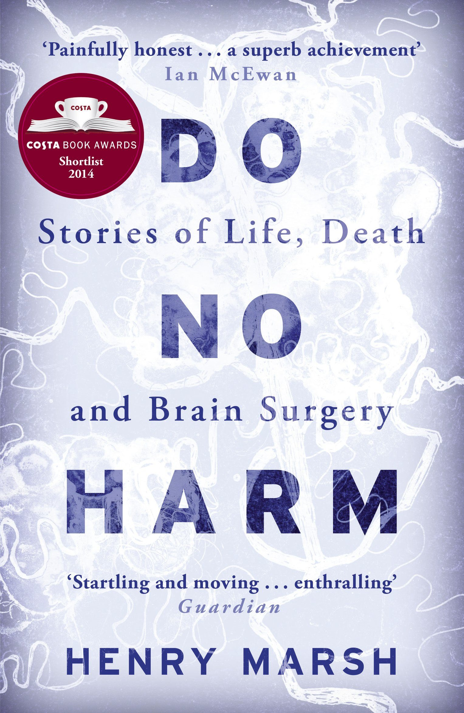 do no harm: stories of life, death and brain surgery-henry marsh-9781780225920