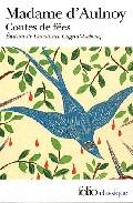 Contes De Fees Suivi De Contes Nouveaux (choix Et Edition De Cons Tance Cagnat-deboeuf) por Marie Catherine Le Jumel Aulnoy