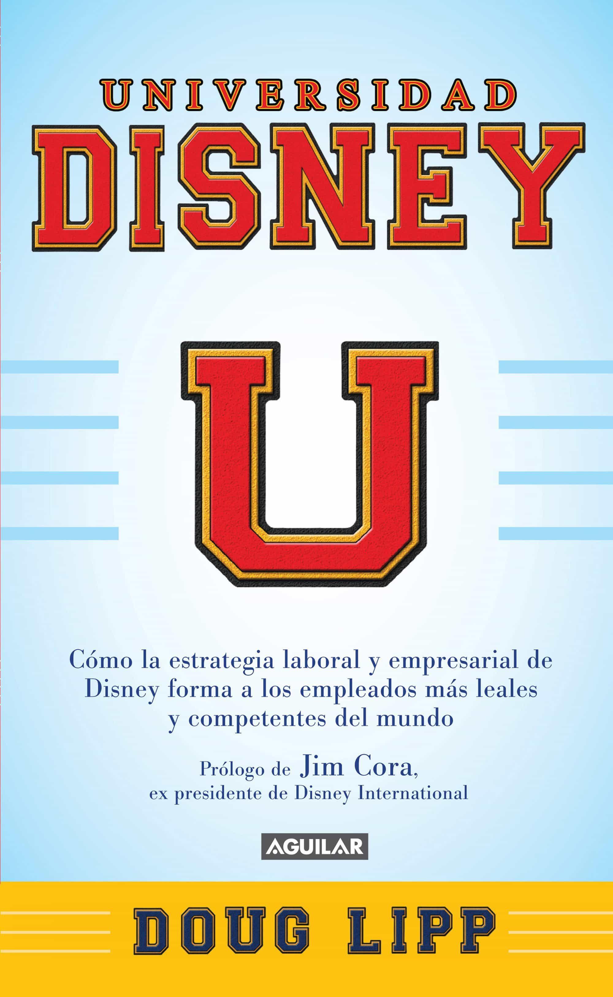 UNIVERSIDAD DISNEY EBOOK | DOUG LIPP | Descargar libro PDF o EPUB ...
