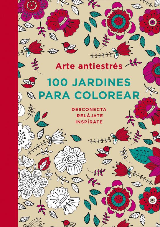 ARTE ANTIESTRÉS: 100 JARDINES PARA COLOREAR   VV.AA.   Comprar libro ...