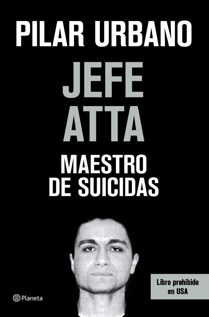Jefe Atta. Maestro De Suicidas por Pilar Urbano epub