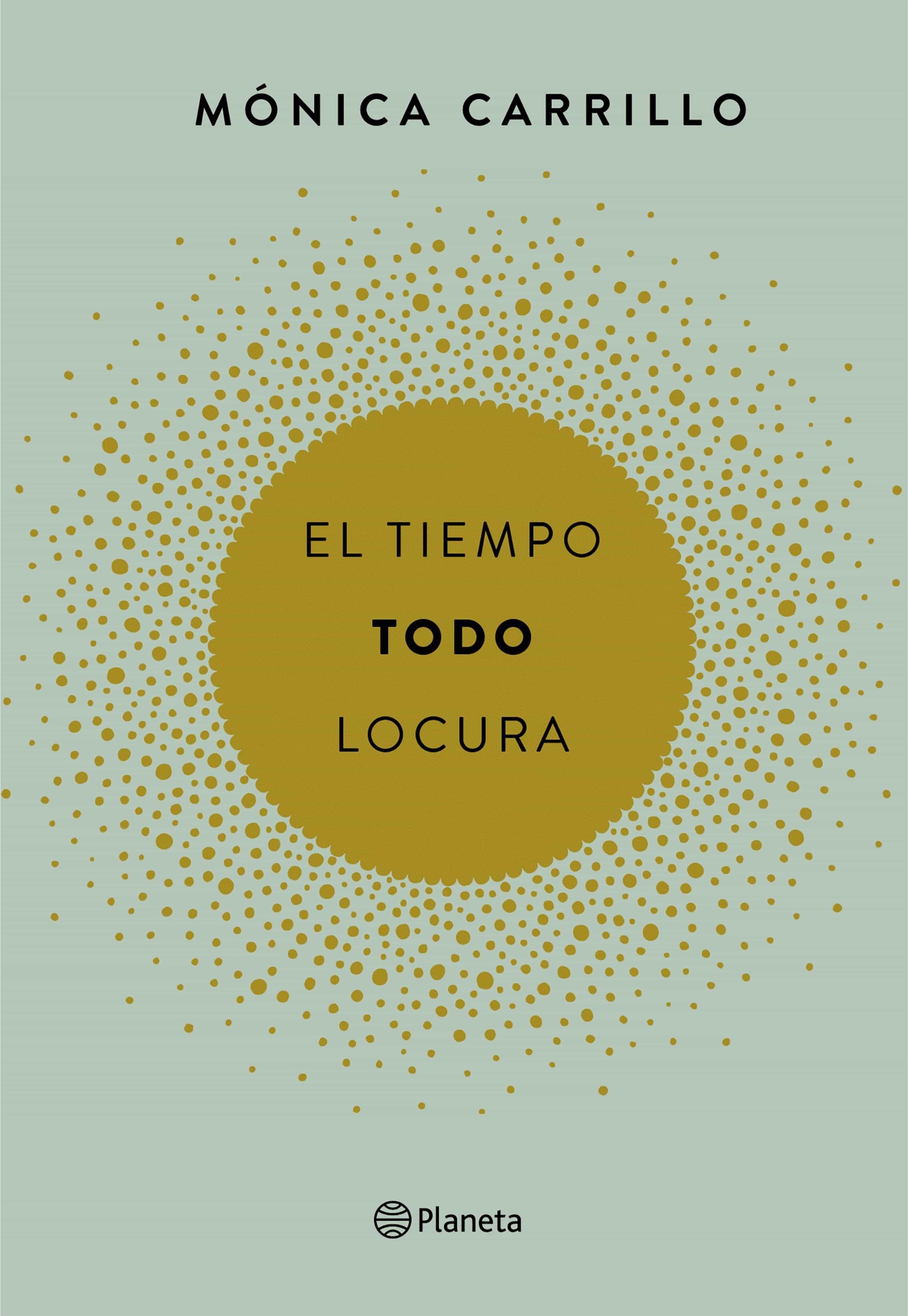 EL TIEMPO. TODO. LOCURA EBOOK | MONICA CARRILLO | Descargar libro ...