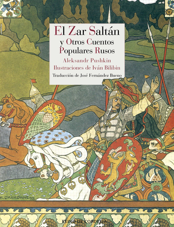 El Zar Saltan Y Otros Cuentos Populares Rusos por Aleksandr Pushkin