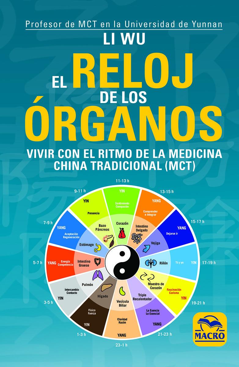 El Reloj De Los Organos: Vivir Con El Ritmo De La Medicina Tradicional China (mtc) por Li Wu