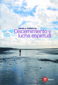 Discernimiento Y Lucha Espiritual por Miguel A. Fiorito epub