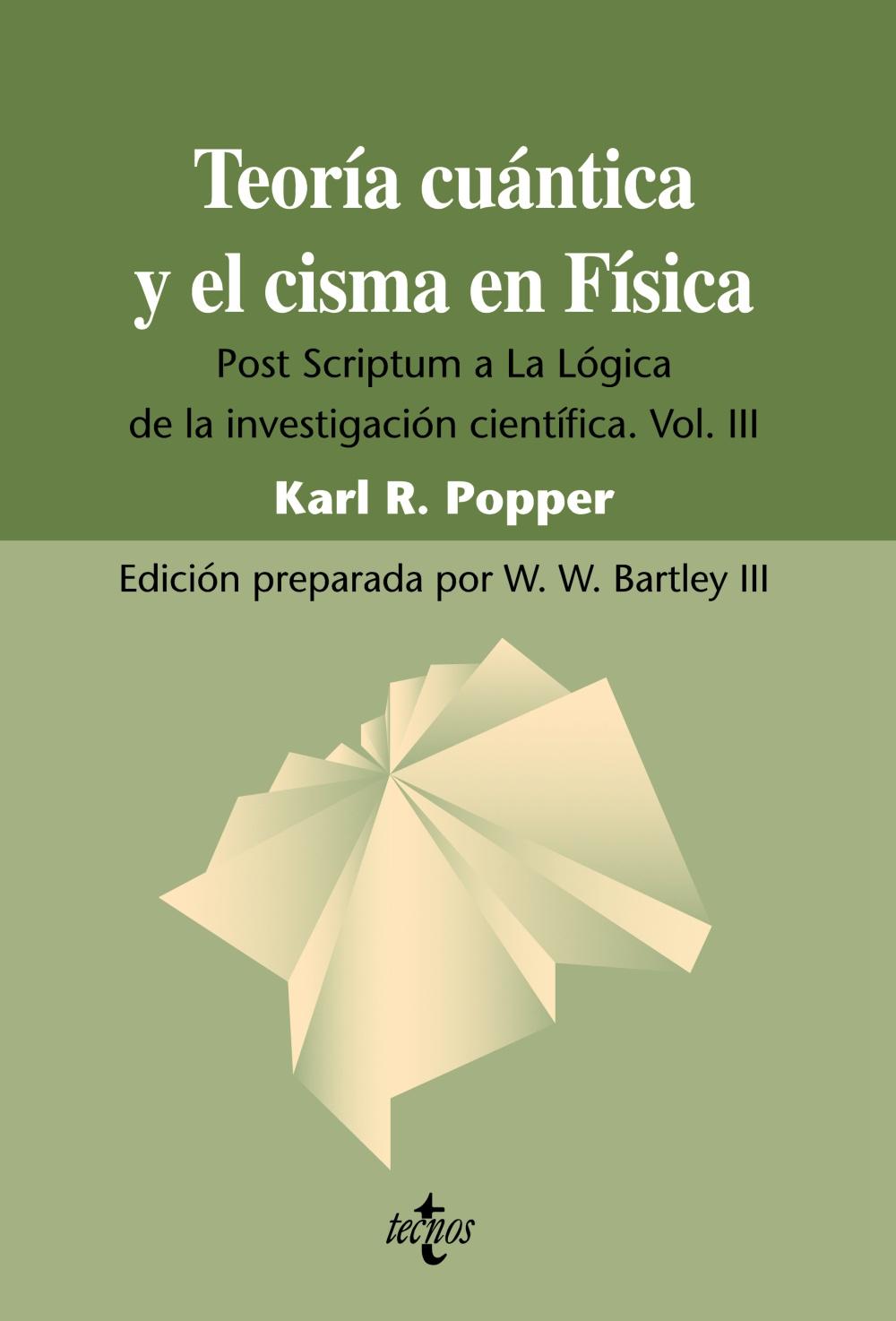 teoria cuantica y el cisma de la fisica: post scriptum a la logic a de la investigacion cientifica. vol. iii (3ª ed.)-karl r. popper-9788430950720