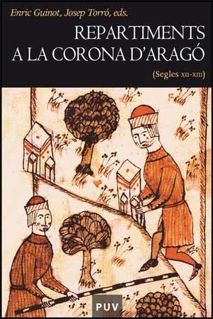 Repartiments A La Corona D´arago. Segles Xii I Xiii por Enric Guinot