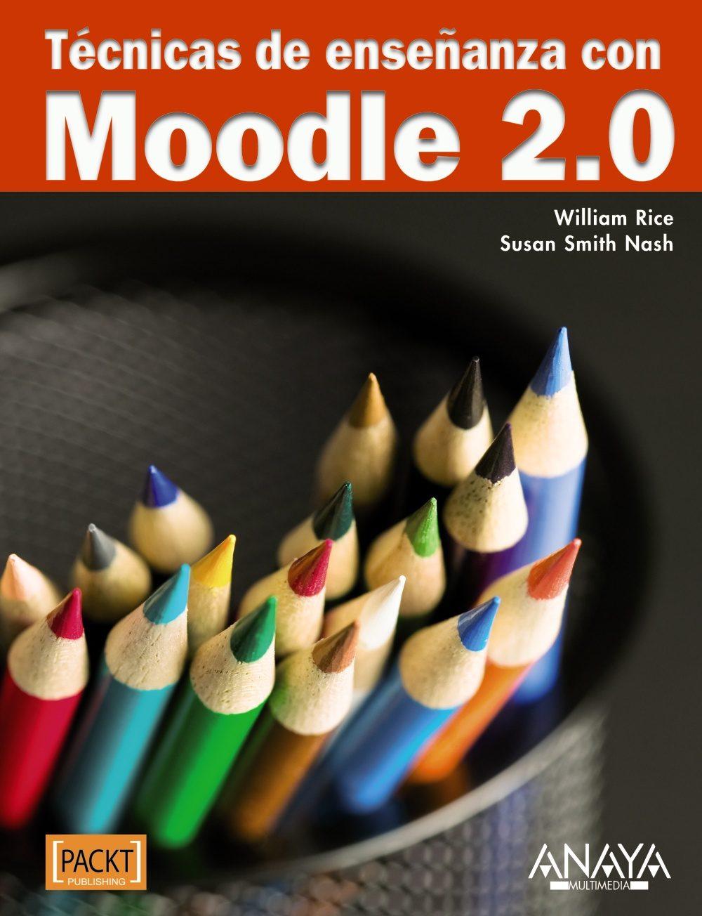 tecnicas de enseñanza con moodle 2.0-william rice-susan smith nash-9788441529120