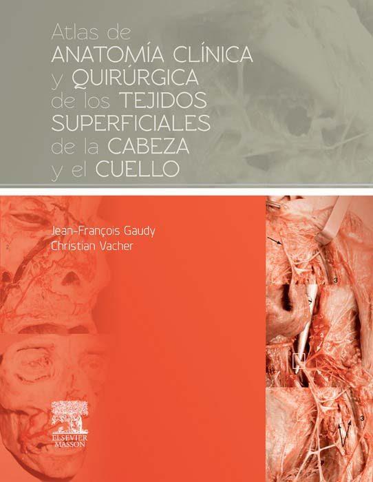 ATLAS DE ANATOMÍA CLÍNICA Y QUIRÚRGICA DE LOS TEJIDOS SUPERFICIALES ...