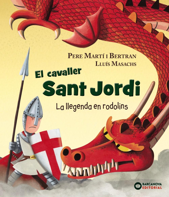 El Cavaller Sant Jordi La Llegenda En Rodolins Pere Marti