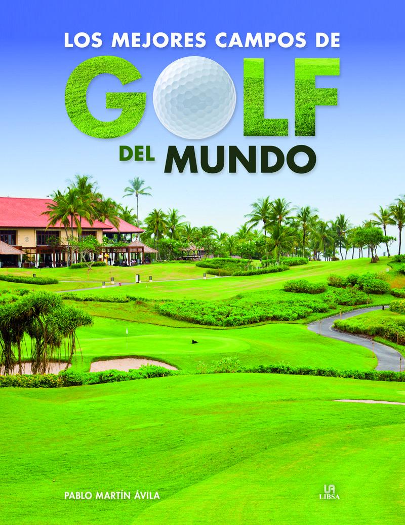 Los Mejores Campos De Golf Del Mundo por Pablo Martin Avila