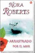 Arrastrado Por El Mar por Nora Roberts epub