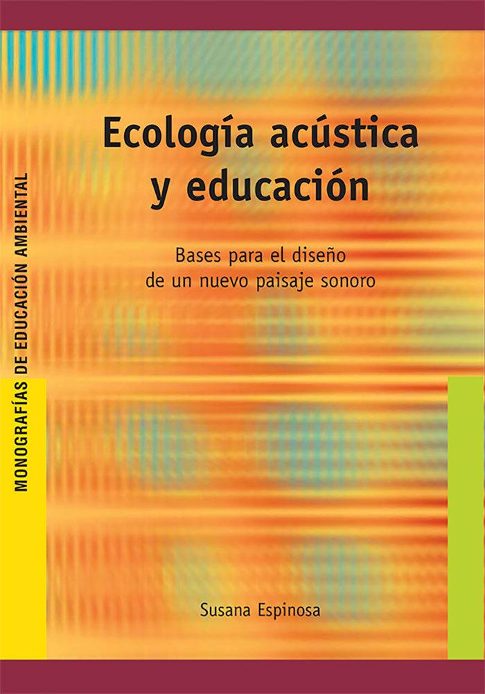 Ecologia Acustica Y Educacion por Susana Espinosa