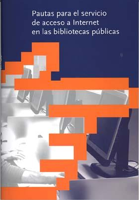 Pautas Para El Servicio De Acceso A Internet En Las Bibliotecas P Ublicas por Vv.aa.