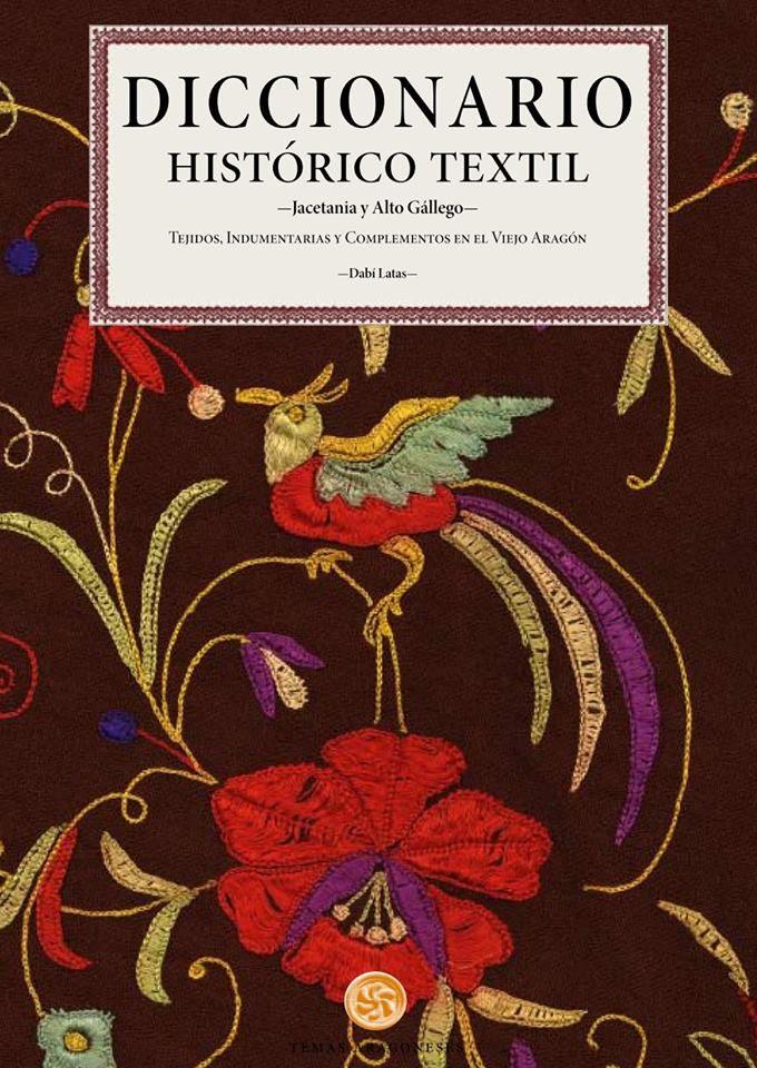 Diccionario Histórico Textil Jacetania Y Alto Gállego por Dabi Latas Alegre