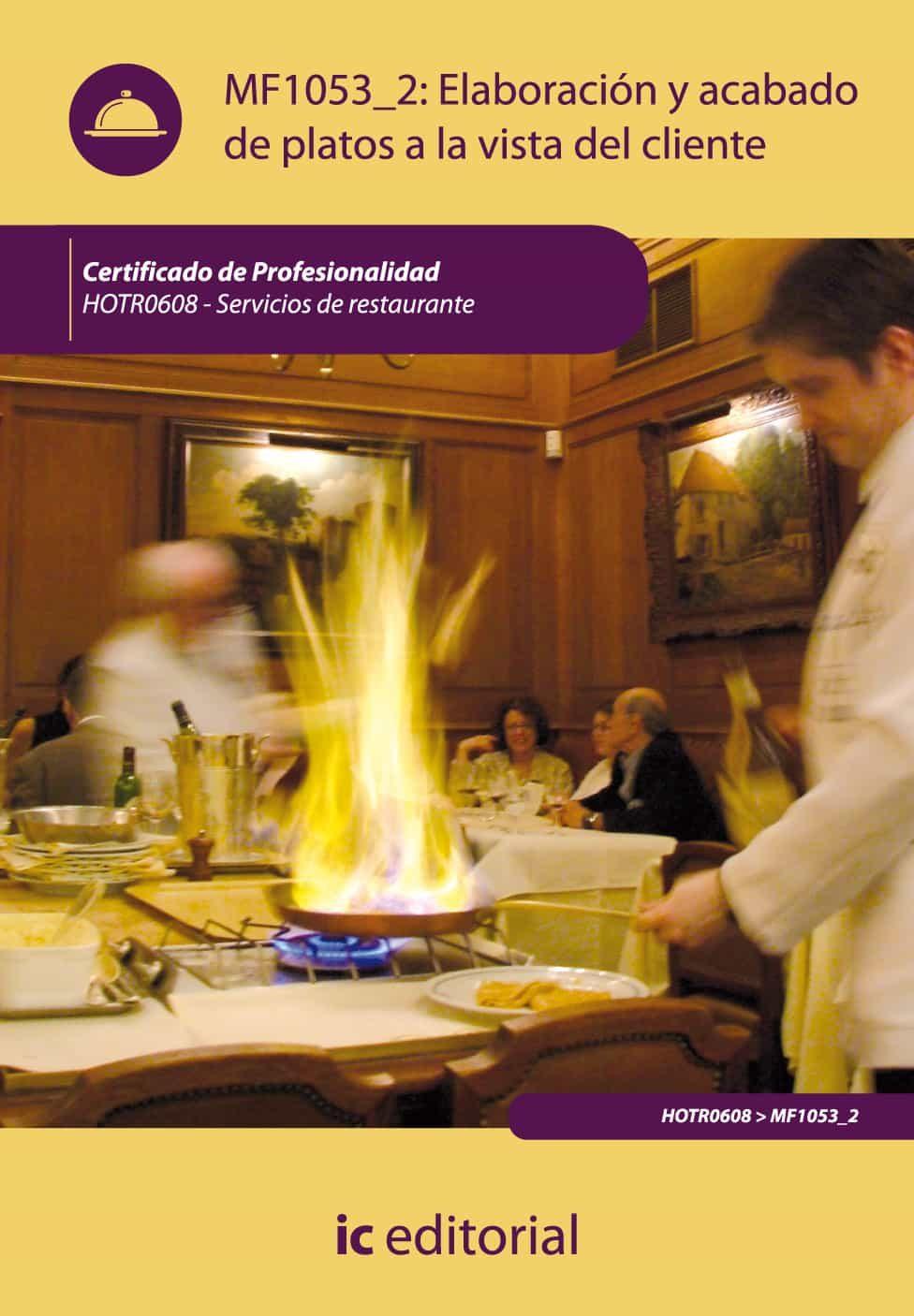 (i.b.d.)elaboracion y acabado de platos a la vista del cliente. hotr0608 servicios de restaurante-9788483646120