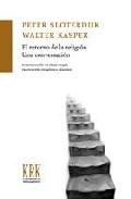 El Retorno De La Religión: Una Conversación por Peter Sloterdijk;                                                                                    Walter Kasper