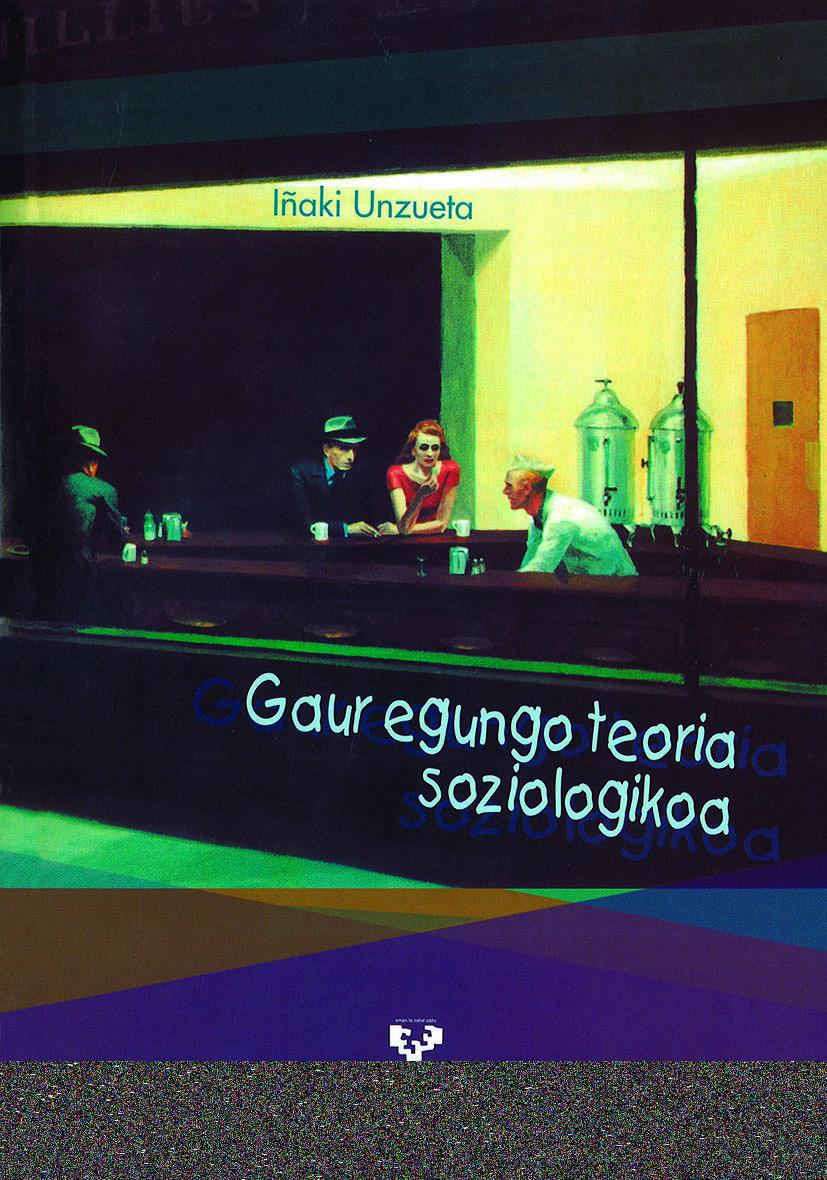 Gaur Egungo Teoria Soziologikoa por Iñaki Unzueta Gratis