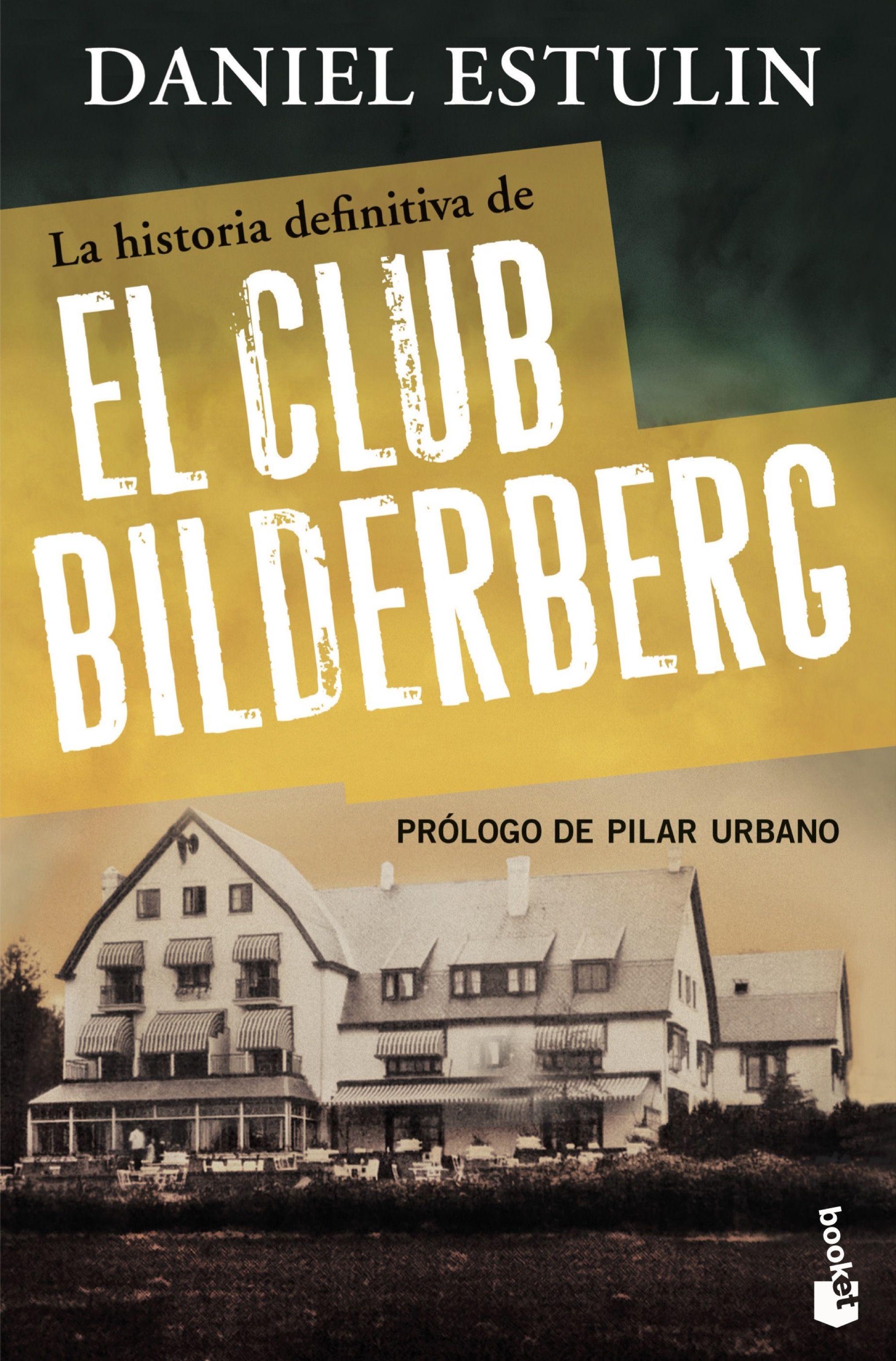 La Historia Definitiva Del Club Bilderberg por Daniel Estulin
