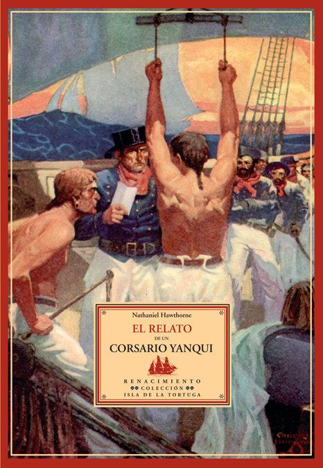 descargar EL RELATO DE UN CORSARIO YANQUI (REPR. FACSIMIL EN NEW YORK AND L ONDON: EN LA IMPRENTA DE FUNK AND WAGNALLS COMPANY, 1926) pdf, ebook