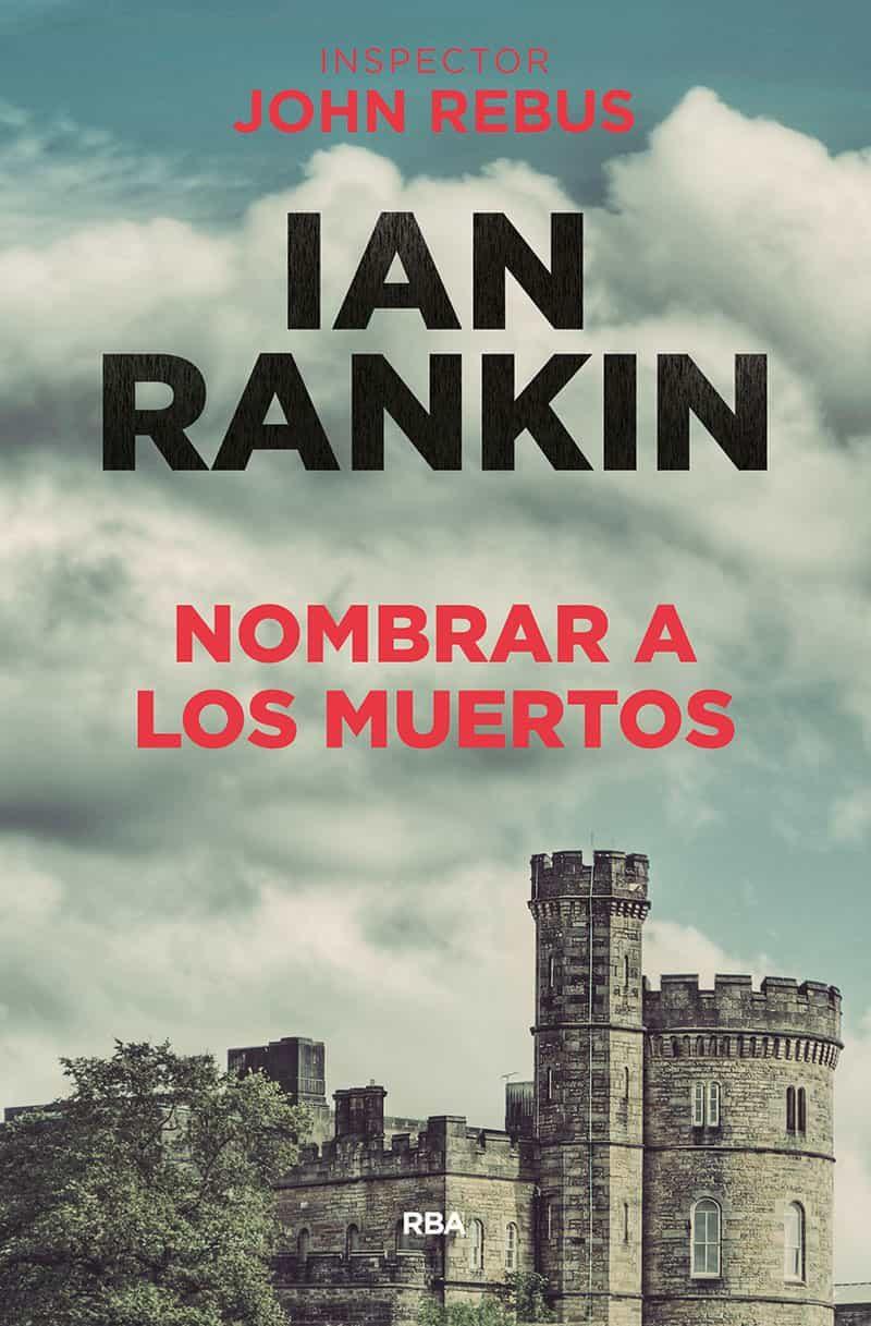 Nombrar A Los Muertos (serie John Rebus 20) por Ian Rankin