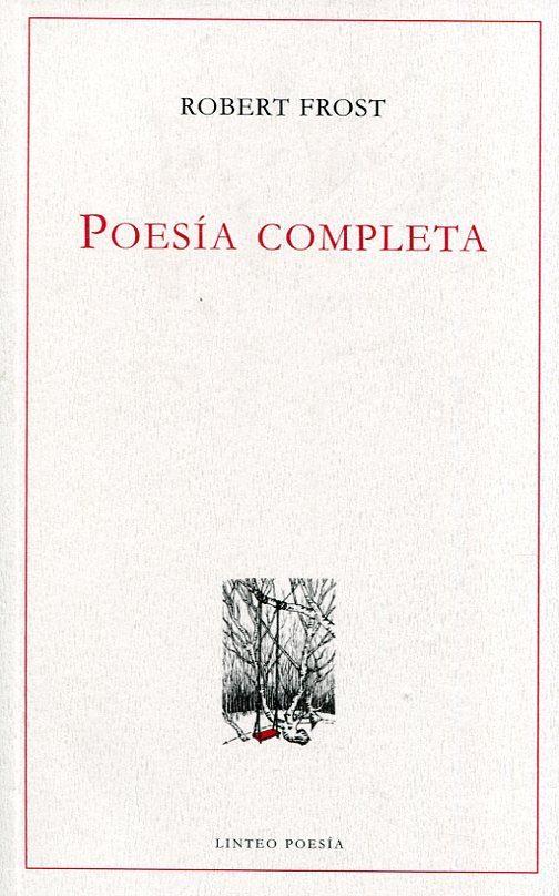 poesía completa robert frost-robert frost-9788494255120