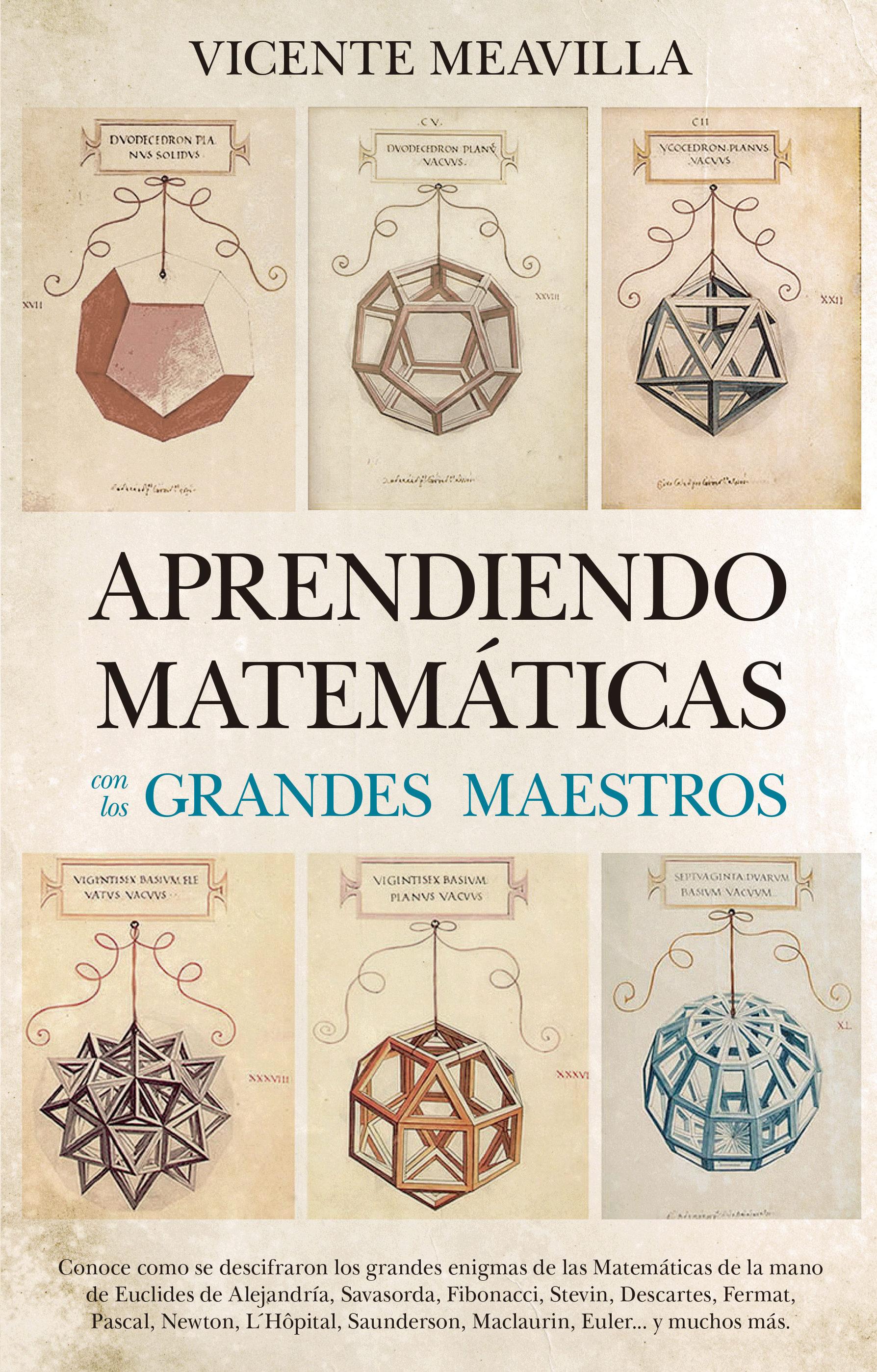 Aprendiendo Matemticas Con Los Grandes Maestros Vicente Maevilla Conoce A Del Origami 9788494608520
