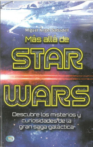 Mas Alla De Star Wars por Miguel Angel Sabadell