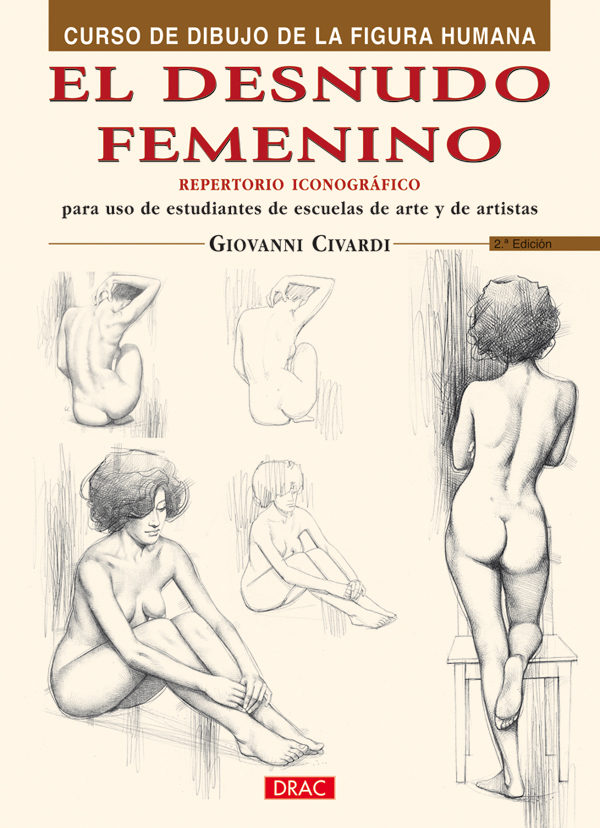 EL DESNUDO FEMENINO CURSO DE DIBUJO DE LA FIGURA HUMANA 2 ED