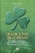 Tradiciones Irlandesas: Un Viaje A Traves De Sus Mitos, Leyendas Y Cuentos Populares por Osvaldo (ed.) Tangir epub