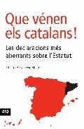 Que Venen Els Catalans: Les Declaracions Mes Aberrants Sobre L Es Tatut por Francesc Mestre Gratis