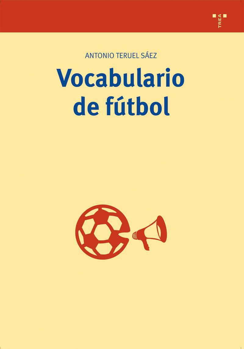 Vocabulario De Futbol por Antonio Teruel Saez