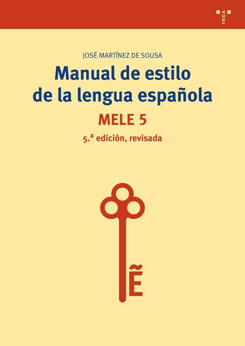 Manual De Estilo De La Lengua Española (5ª Edición, Revisada) por Jose Martinez De Sousa
