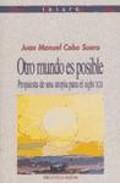 Otro Mundo Es Posible: Propuesta De Una Utopia Para El Siglo Xxi por Juan Manuel Cobo Suero epub