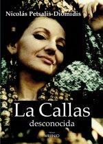 La Callas Desconocida: Los Años Griegos por Nicholas Petsalis-diomidis