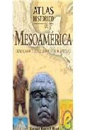 atlas historico de mesoamerica: olmecas, toltecas, mayas, aztecas-norman bancroft hunt-9788497646420