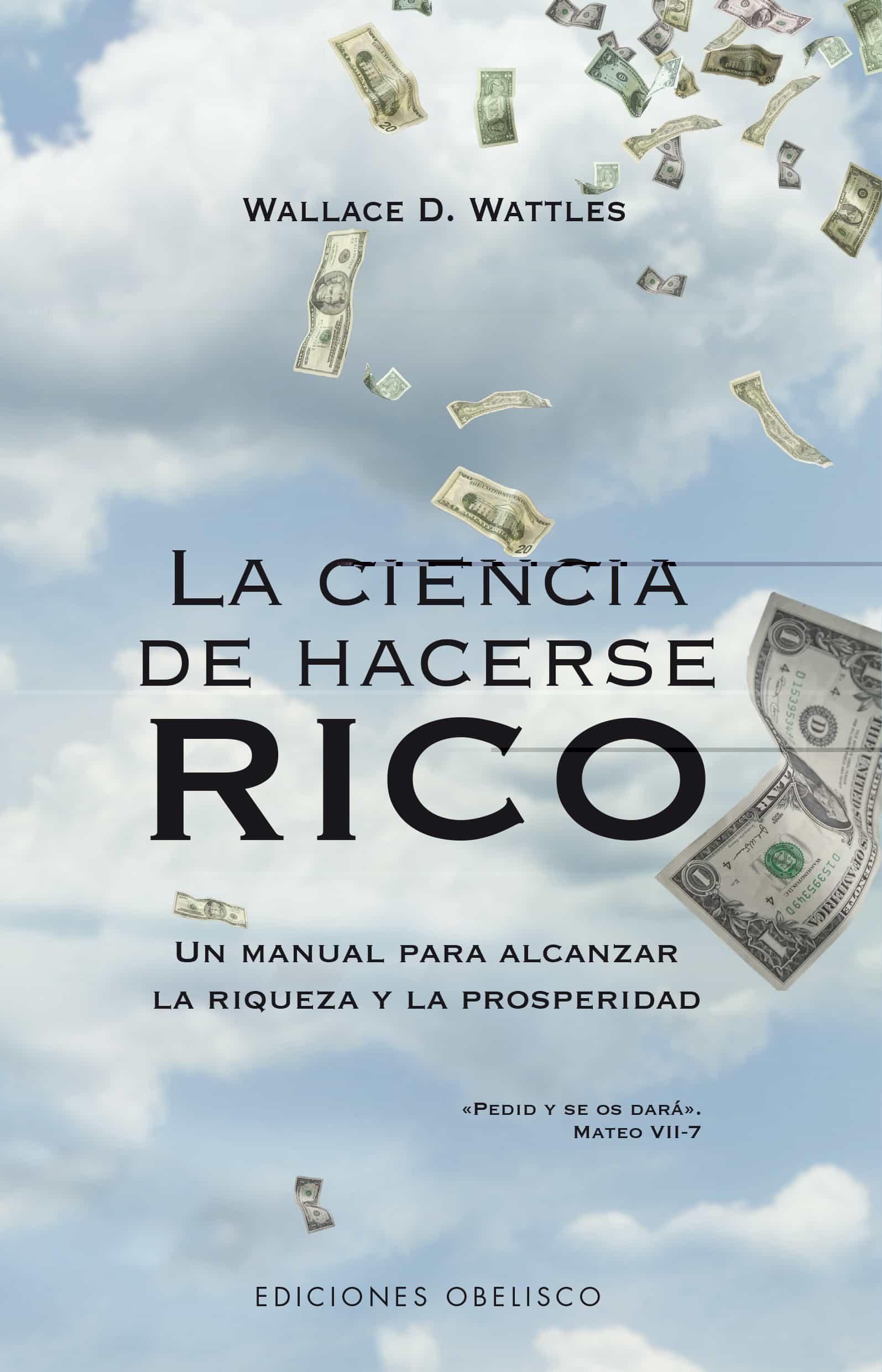 La Ciencia De Hacerse Rico: Un Manual Para Alcanzar La Riqueza Y La Prosperidad por Wallace D. Wattles epub